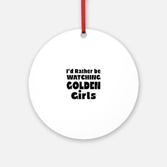 Cool Goldengirlstv Round Ornament