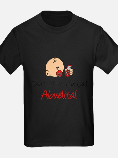 Dont Make Me Call Abuelita T-Shirt