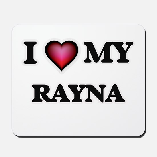 I love my Rayna Mousepad