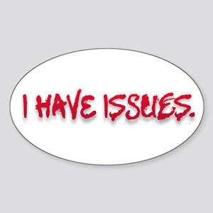 I Have Issues Sticker