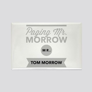 Paging Mr Tom Morrow Magnets