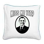 OBAMA Miss Me Yet? Square Canvas Pillow