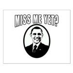 OBAMA Miss Me Yet? Small Poster
