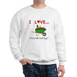 I Love Gardening Sweatshirt
