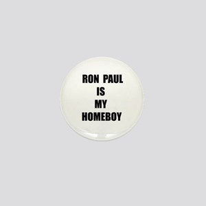Ron Paul Is My Homeboy Mini Button