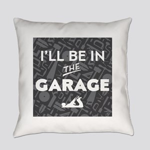 Be In Garage Everyday Pillow