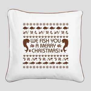 WE FISH YOU... Square Canvas Pillow