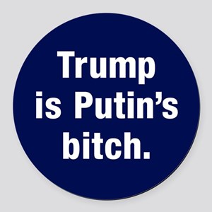 Trump Is Putin's Bitch Round Car Magnet