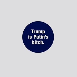 Trump Is Putin's Bitch Mini Button
