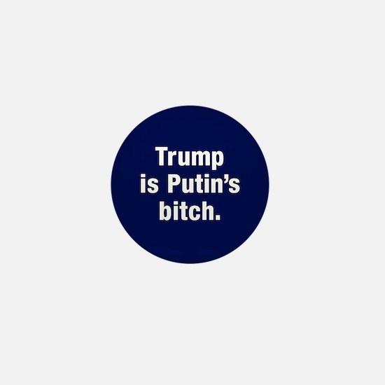 Trump Is Putin's Bitch Mini Button