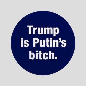 """Trump Is Putin's Bitch 3.5"""" Button (100 P"""