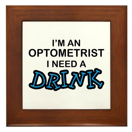Optometrist Need Drink Framed Tile