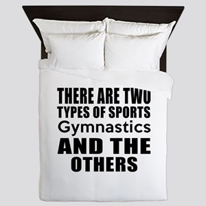 There Are Two Types Of Sports Gymnasti Queen Duvet
