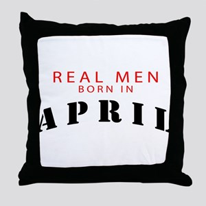 real men born in april Throw Pillow