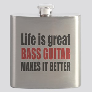 Life Is Great Bass Guitar Makes It Better Flask
