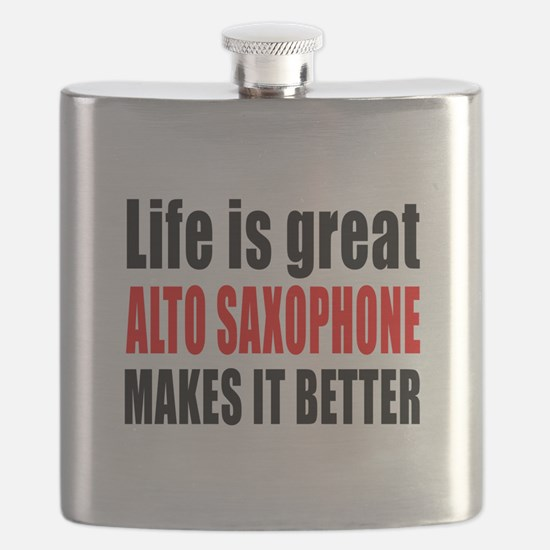 Life Is Great Alto Saxophone Makes It Better Flask