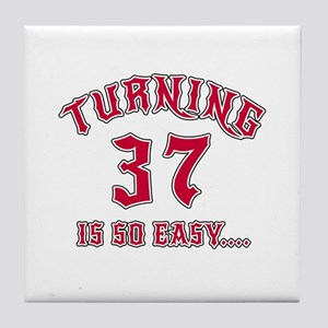 Turning 37 Is So Easy Birthday Tile Coaster