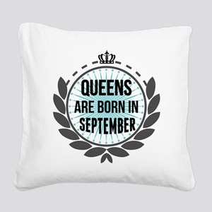 QUEENS ARE BORN IN SEPTEMBER Square Canvas Pillow