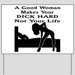 Dick Hard Not Your Life Yard Sign