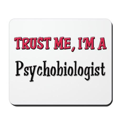 Trust Me I'm a Psychobiologist Mousepad