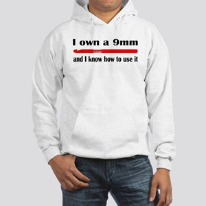 I own a 9mm and I know how to use it Sweatshirt