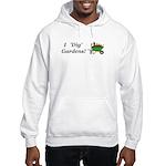 I Dig Gardens Hooded Sweatshirt