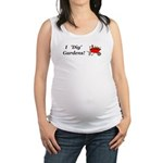 I Dig Gardens Maternity Tank Top
