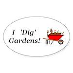 I Dig Gardens Sticker (Oval 10 pk)