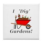 I Dig Gardens Tile Coaster