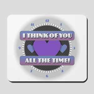 I Think of You All the Time Mousepad
