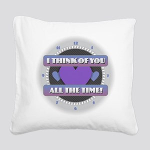 I Think of You All the Time Square Canvas Pillow
