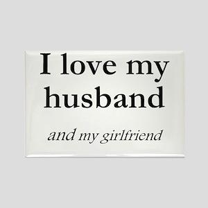 Husband/my girlfriend Rectangle Magnet