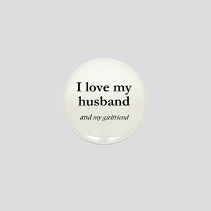 Husband/my girlfriend Mini Button
