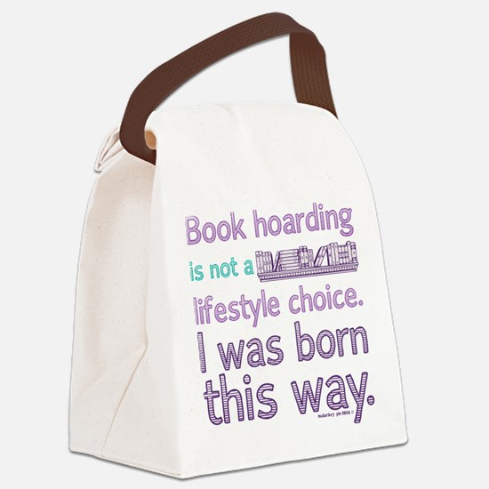Funny Book Hoarding Lifestyle Canvas Lunch Bag