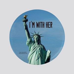 Women's Marches–I'm With Her Lady Liberty Button