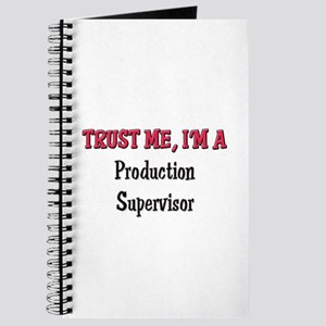 Trust Me I'm a Production Supervisor Journal