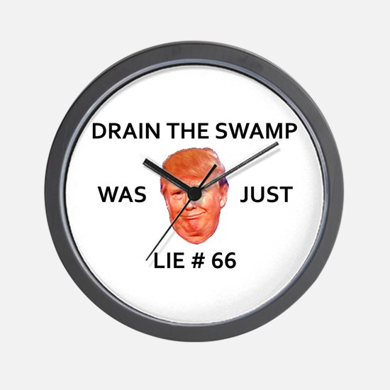 DRAIN THE SWAMP WAS JUST LIE #66 Wall Clock
