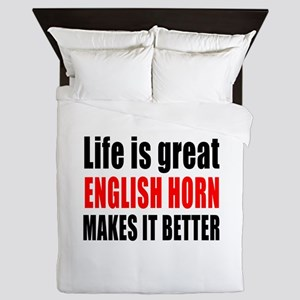 Life Is Great English Horn Makes It Be Queen Duvet