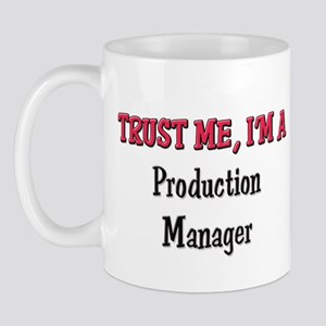 Trust Me I'm a Production Manager Mug