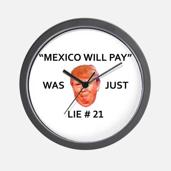 MEXICO WILL PAY WAS TRUMP LIE Wall Clock