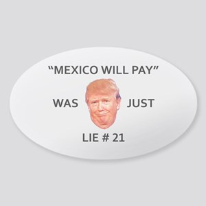 MEXICO WILL PAY WAS TRUMP LIE Sticker (Oval)