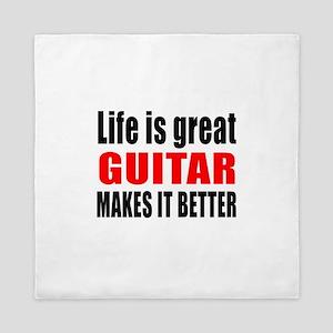 Life Is Great Guitar Makes It Better Queen Duvet