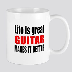 Life Is Great Guitar Makes It Better Mug