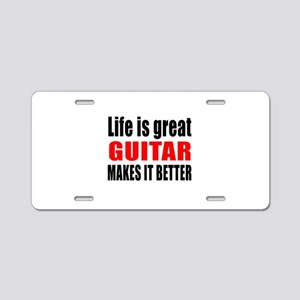 Life Is Great Guitar Makes Aluminum License Plate