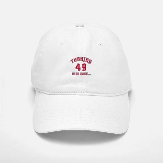 Turning 49 Is So Easy Birthday Baseball Baseball Cap