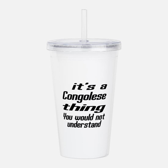 It Is Congolese Thing Acrylic Double-wall Tumbler