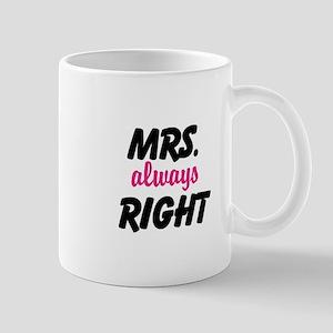 Mrs. Always Right Mug Mugs
