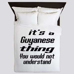 It Is Guyanese Thing You Would Not und Queen Duvet