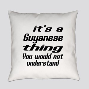 It Is Guyanese Thing You Would Not Everyday Pillow