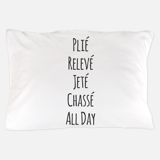 Ballet All Day Pillow Case